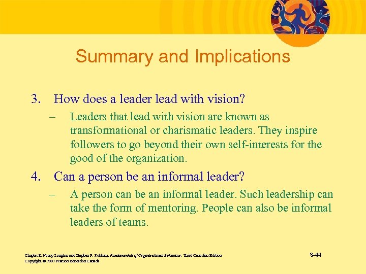 Summary and Implications 3. How does a leader lead with vision? – Leaders that
