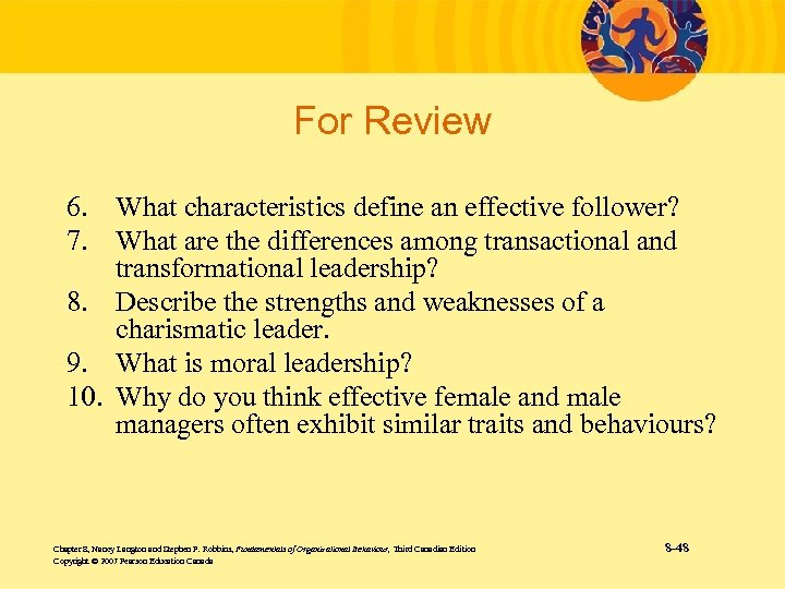 For Review 6. What characteristics define an effective follower? 7. What are the differences