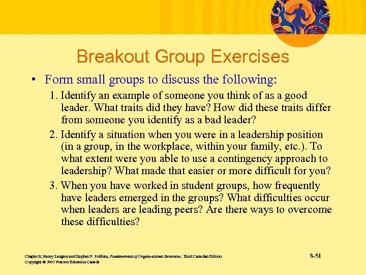 Breakout Group Exercises • Form small groups to discuss the following: 1. Identify an