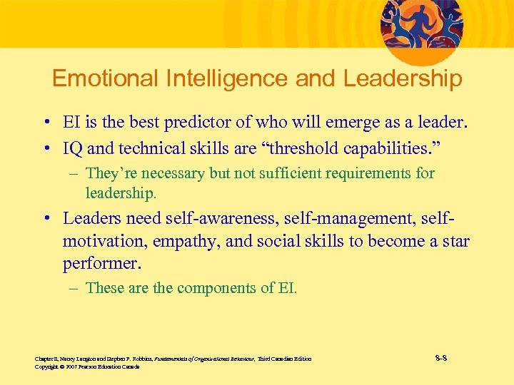 Emotional Intelligence and Leadership • EI is the best predictor of who will emerge