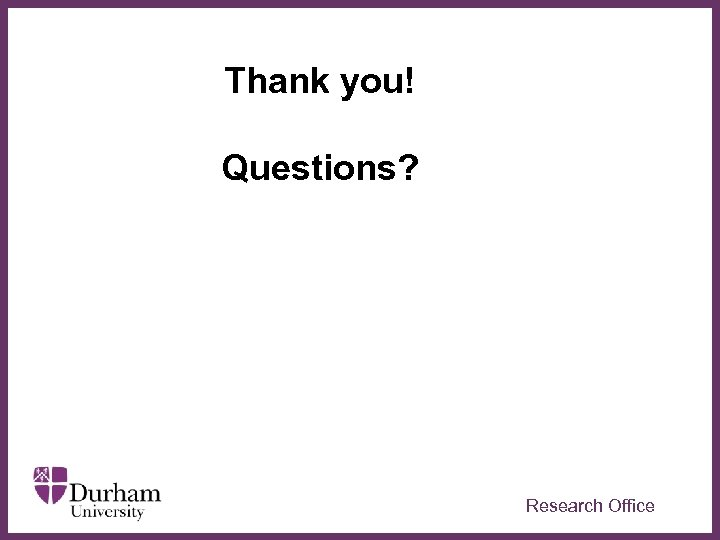 People Thank you! Questions? ∂ Research Office