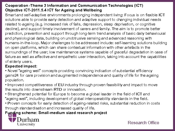 Cooperation -Theme 3 Information and Communication Technologies (ICT) Objective ICT-2011. 5. 4 ICT for