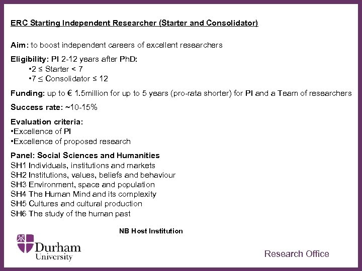 ERC Starting Independent Researcher (Starter and Consolidator) Aim: to boost independent careers of excellent