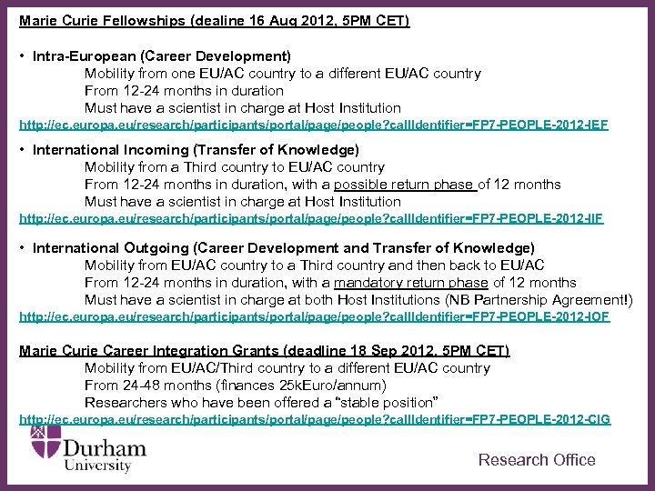 Marie Curie Fellowships (dealine 16 Aug 2012, 5 PM CET) • Intra-European (Career Development)