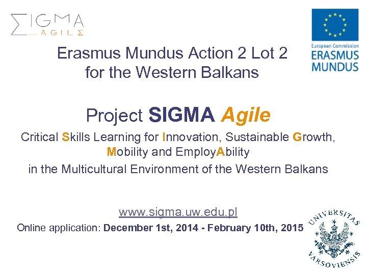 Erasmus Mundus Action 2 Lot 2 for the Western Balkans Project SIGMA Agile Critical