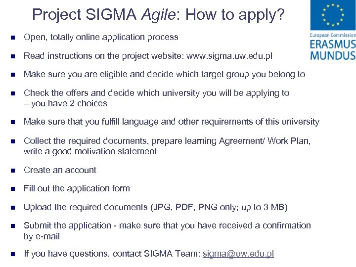 Project SIGMA Agile: How to apply? n Open, totally online application process n Read