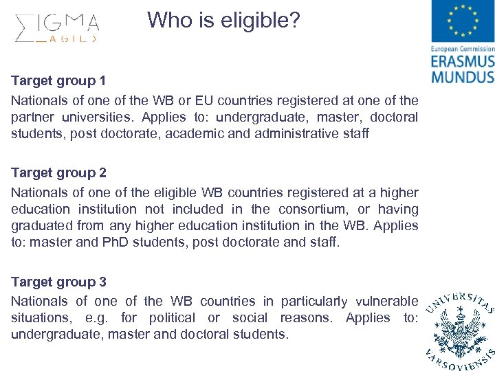Who is eligible? Target group 1 Nationals of one of the WB or EU