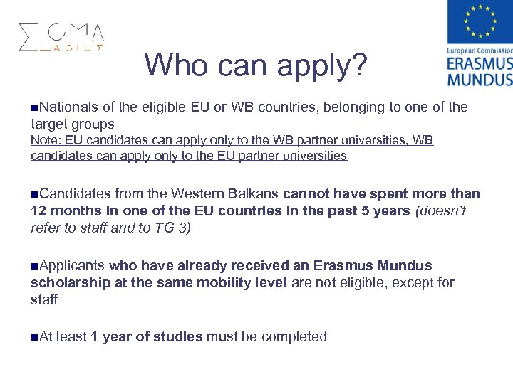 Who can apply? n. Nationals of the eligible EU or WB countries, belonging to