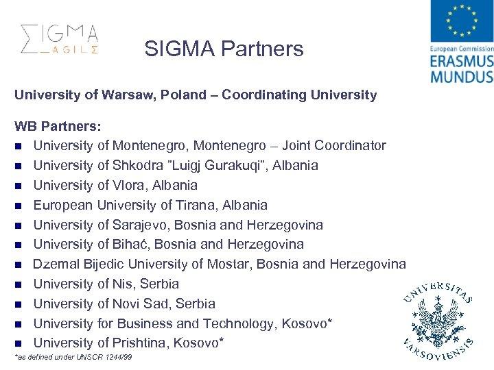 SIGMA Partners University of Warsaw, Poland – Coordinating University WB Partners: n University of