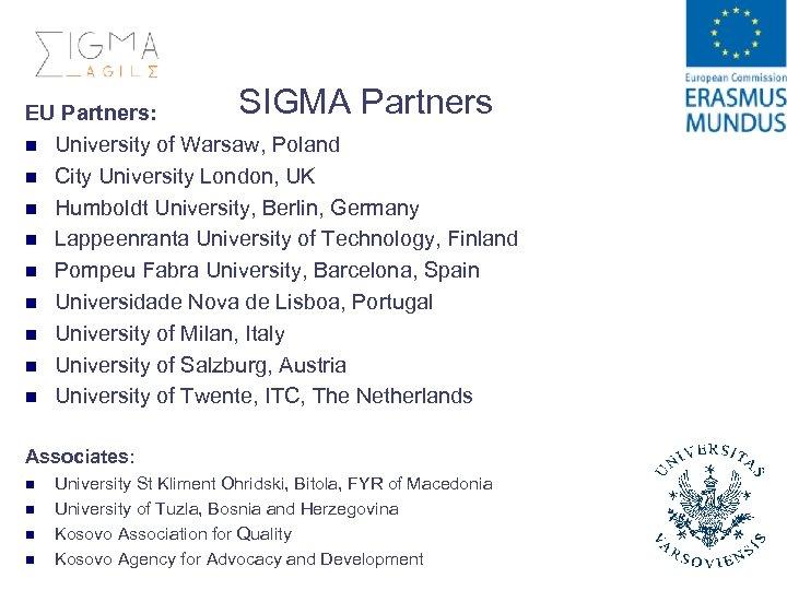 SIGMA Partners EU Partners: n University of Warsaw, Poland n City University London, UK