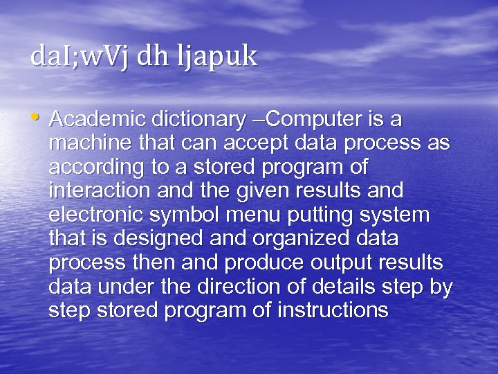 da. I; w. Vj dh ljapuk • Academic dictionary –Computer is a machine that