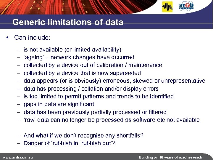 Generic limitations of data • Can include: – – – – – is not