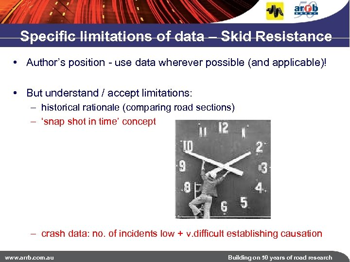Specific limitations of data – Skid Resistance • Author's position - use data wherever