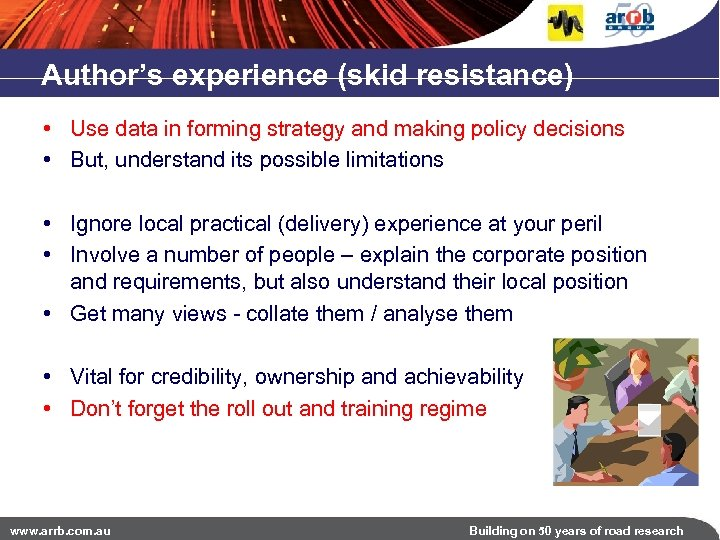 Author's experience (skid resistance) • Use data in forming strategy and making policy decisions