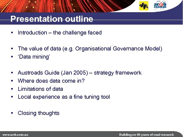 Presentation outline • Introduction – the challenge faced • The value of data (e.