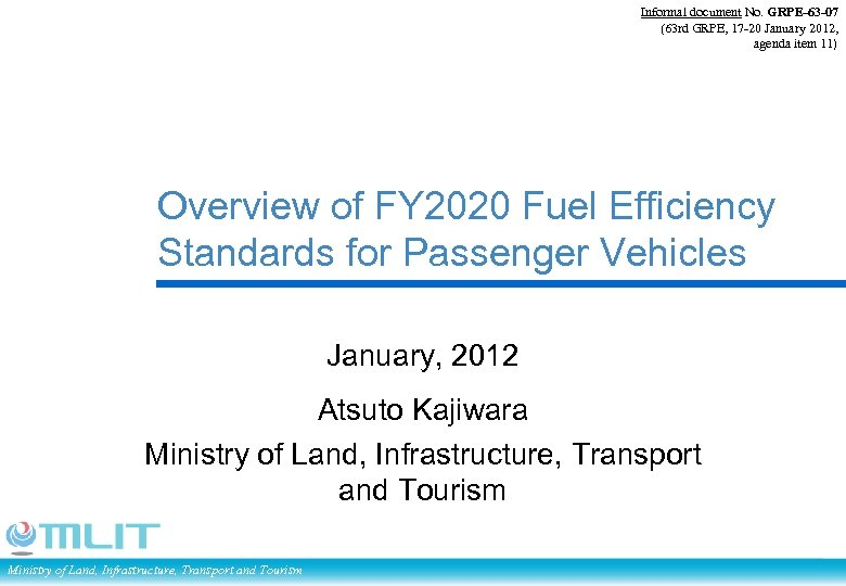 Informal document No. GRPE-63 -07 (63 rd GRPE, 17 -20 January 2012, agenda item