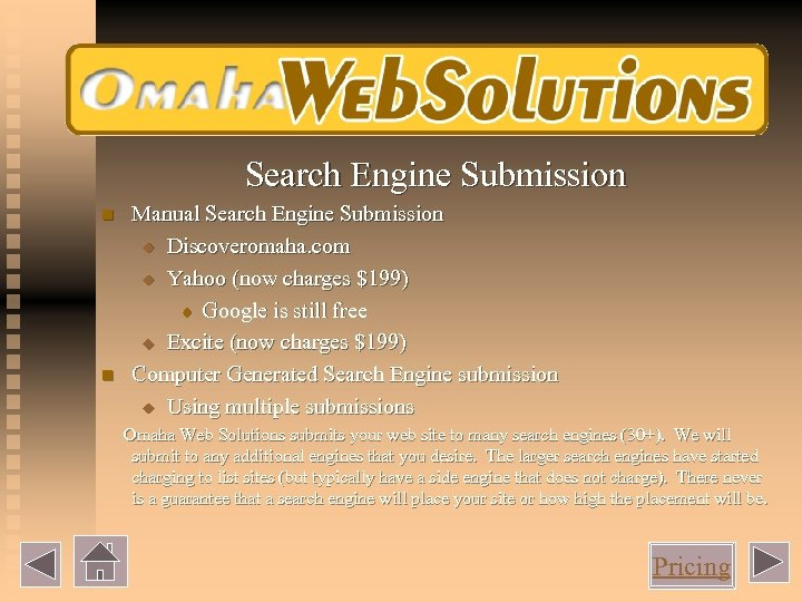Search Engine Submission n n Manual Search Engine Submission u Discoveromaha. com u Yahoo