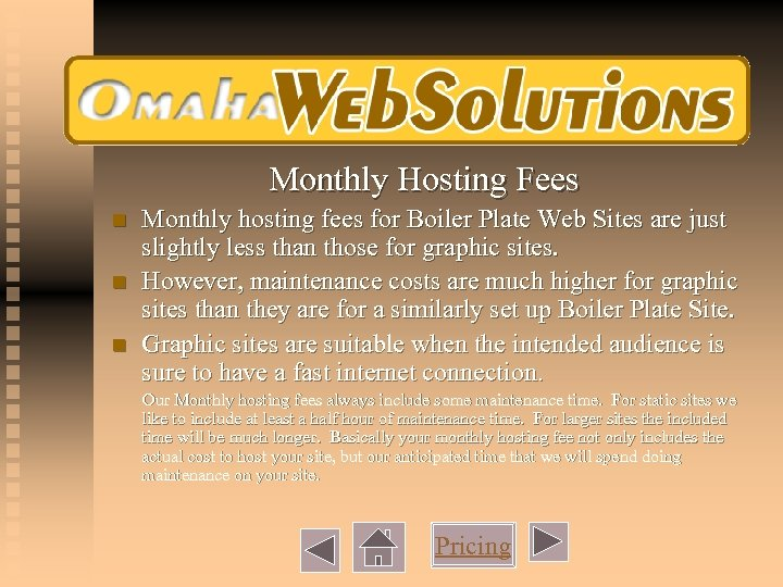 Monthly Hosting Fees n n n Monthly hosting fees for Boiler Plate Web Sites