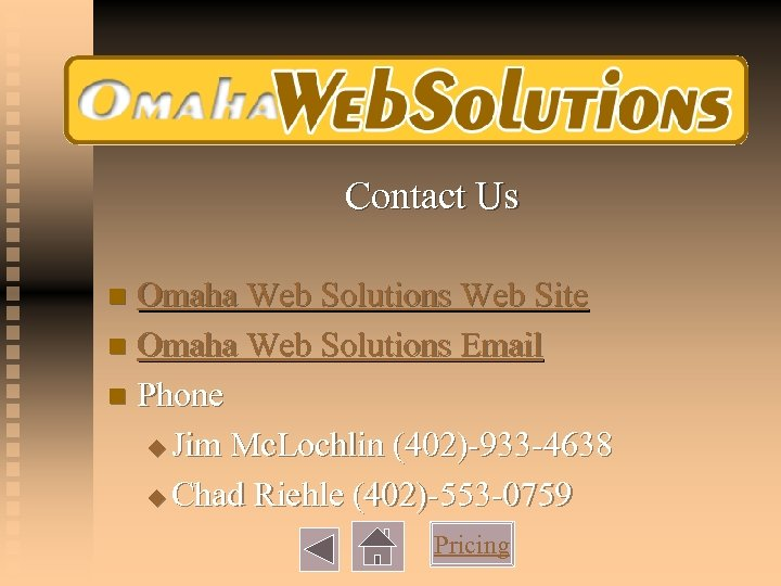 Contact Us Omaha Web Solutions Web Site n Omaha Web Solutions Email n Phone