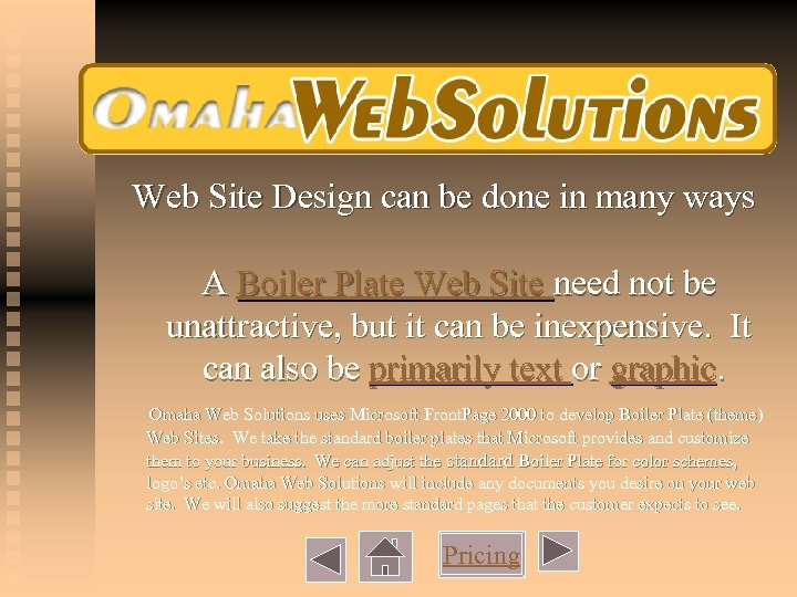 Web Site Design can be done in many ways A Boiler Plate Web Site