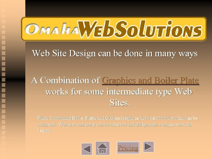 Web Site Design can be done in many ways A Combination of Graphics and