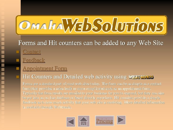Forms and Hit counters can be added to any Web Site n n Contact