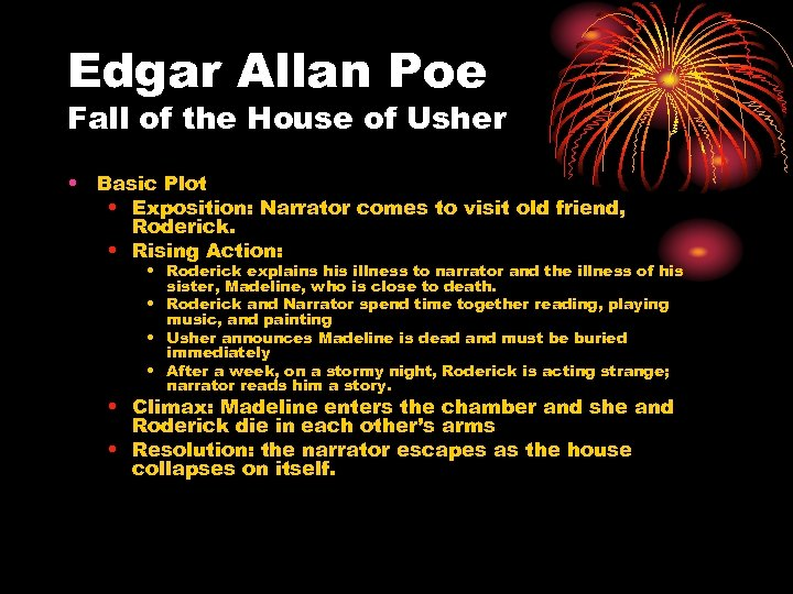 Edgar Allan Poe Fall of the House of Usher • Basic Plot • Exposition: