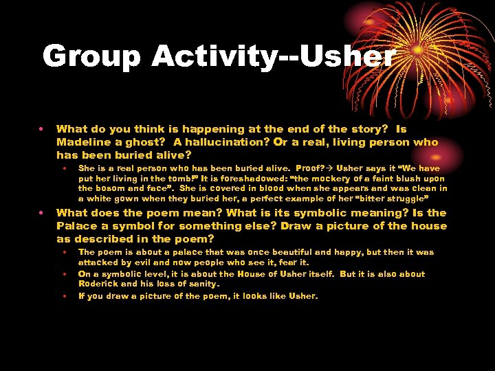 Group Activity--Usher • What do you think is happening at the end of the