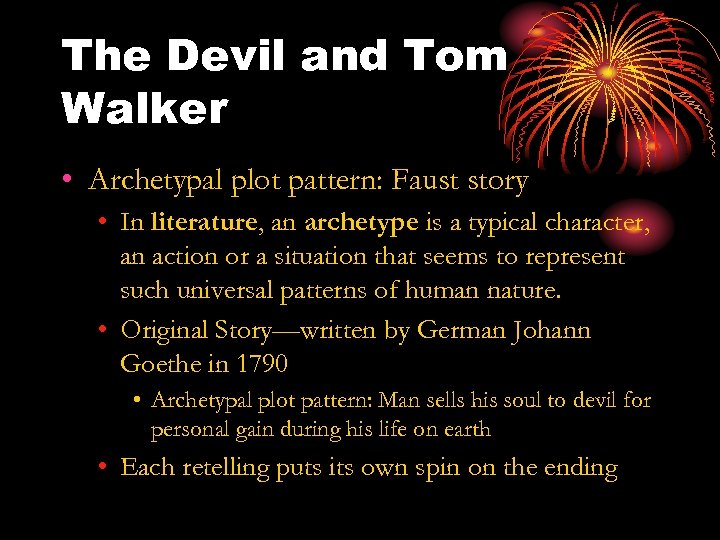 The Devil and Tom Walker • Archetypal plot pattern: Faust story • In literature,