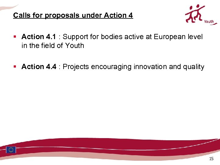 Calls for proposals under Action 4 § Action 4. 1 : Support for bodies