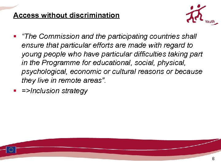"""Access without discrimination § """"The Commission and the participating countries shall ensure that particular"""