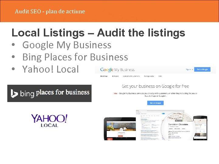 Audit SEO - plan de actiune Local Listings – Audit the listings • Google