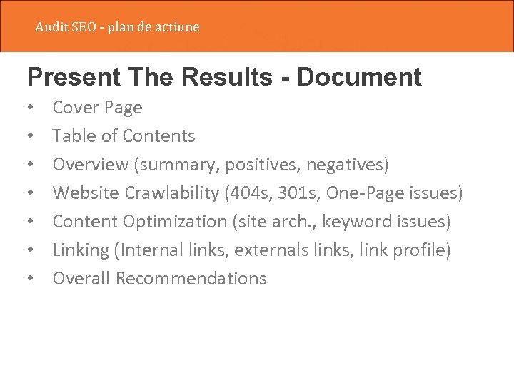 Audit SEO - plan de actiune Present The Results - Document • • Cover