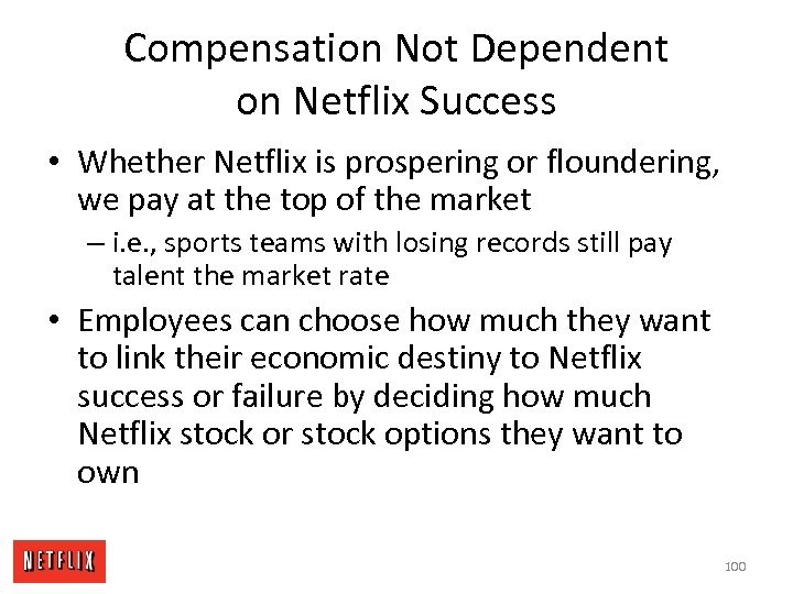 Compensation Not Dependent on Netflix Success • Whether Netflix is prospering or floundering, we