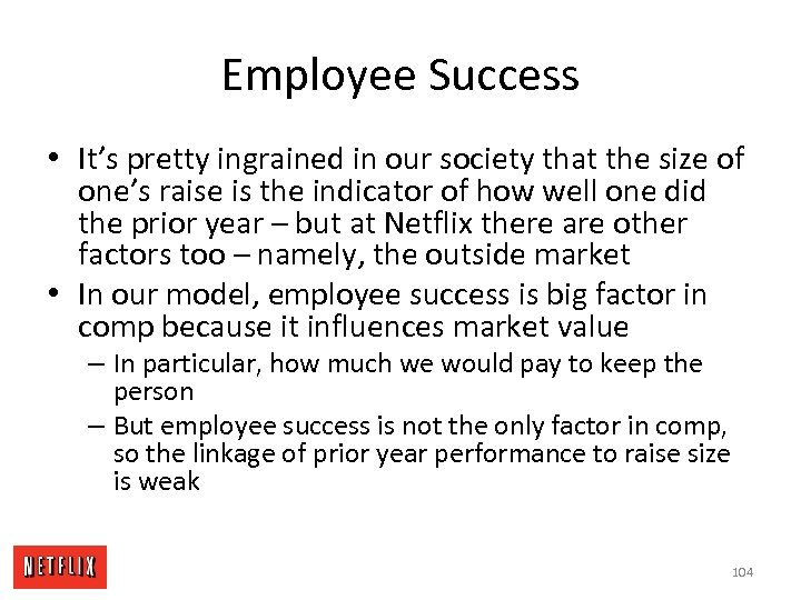 Employee Success • It's pretty ingrained in our society that the size of one's