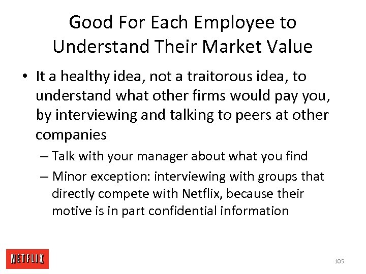 Good For Each Employee to Understand Their Market Value • It a healthy idea,