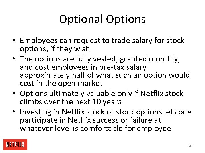 Optional Options • Employees can request to trade salary for stock options, if they