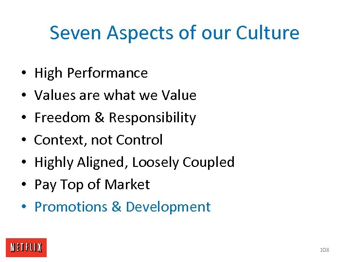 Seven Aspects of our Culture • • High Performance Values are what we Value