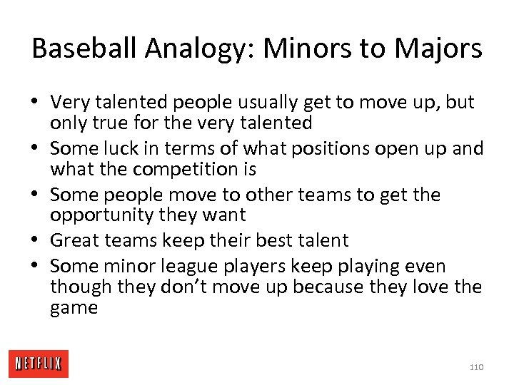 Baseball Analogy: Minors to Majors • Very talented people usually get to move up,