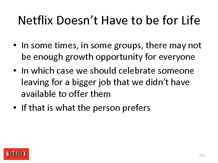 Netflix Doesn't Have to be for Life • In some times, in some groups,