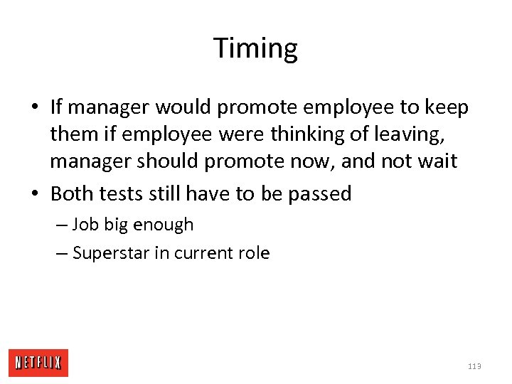 Timing • If manager would promote employee to keep them if employee were thinking