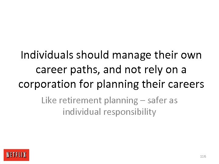 Individuals should manage their own career paths, and not rely on a corporation for