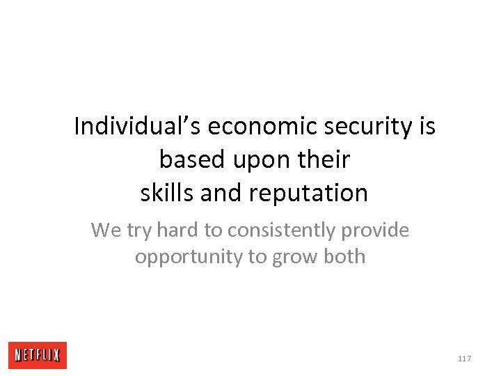 Individual's economic security is based upon their skills and reputation We try hard to