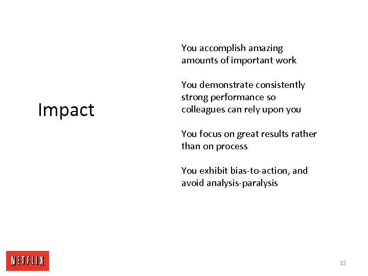 You accomplish amazing amounts of important work Impact You demonstrate consistently strong performance so
