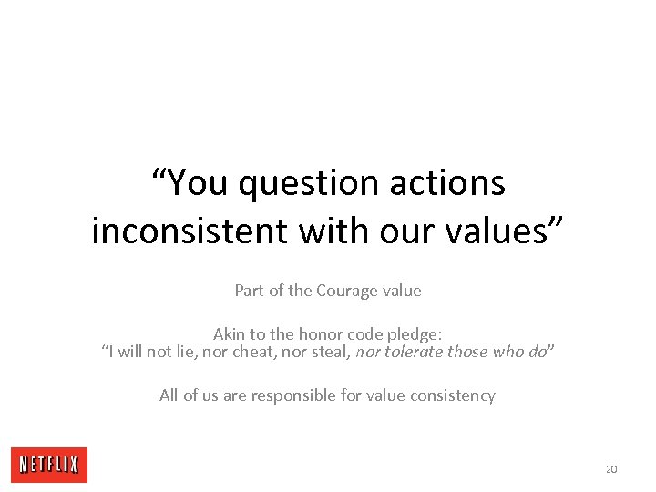 """You question actions inconsistent with our values"" Part of the Courage value Akin to"