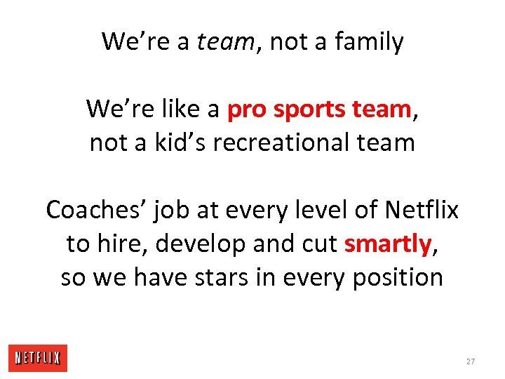 We're a team, not a family We're like a pro sports team, not a