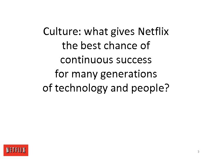 Culture: what gives Netflix the best chance of continuous success for many generations of