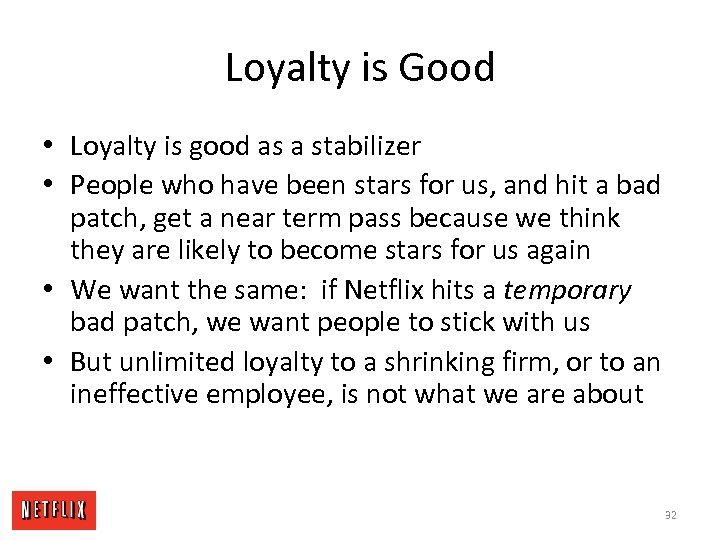 Loyalty is Good • Loyalty is good as a stabilizer • People who have