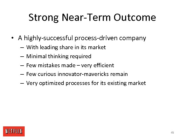Strong Near-Term Outcome • A highly-successful process-driven company – – – With leading share