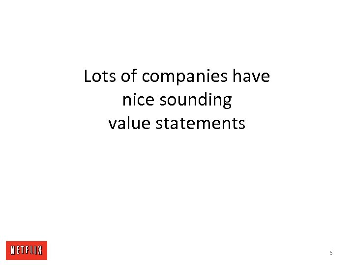 Lots of companies have nice sounding value statements 5